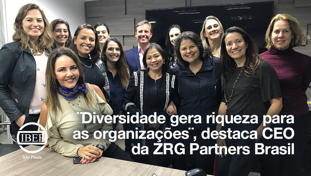 Diversidade gera riqueza para as organizações destaca CEO da ZRG Partners Brasil