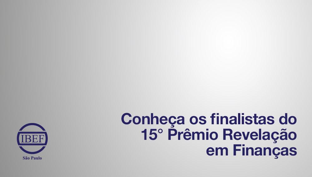Conheça os finalistas do 15° Prêmio Revelação em Finanças