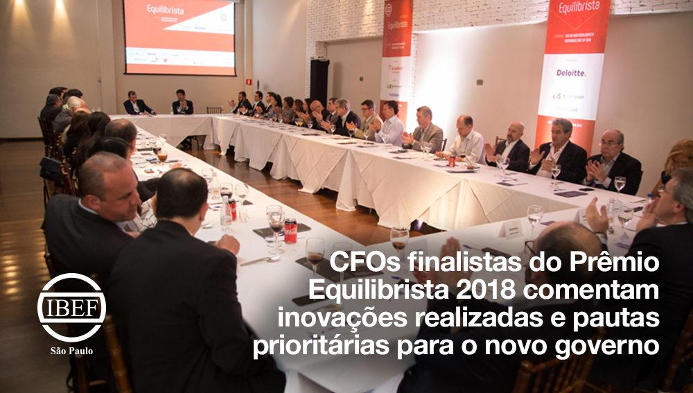 CFOs finalistas do Prêmio Equilibrista 2018 comentam inovações realizadas e pautas prioritárias para o novo governo