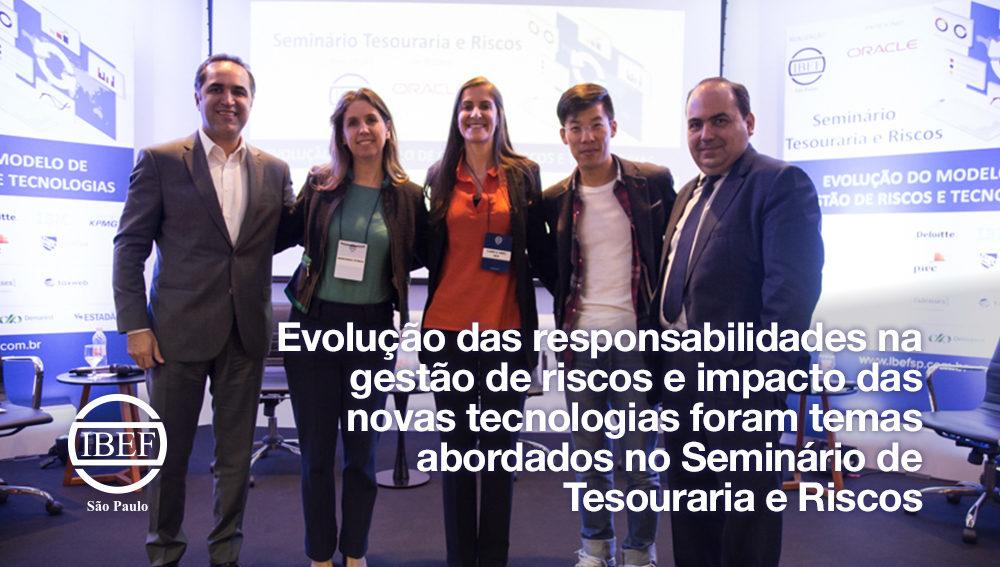 Evolução das responsabilidades na gestão de riscos e impacto das novas tecnologias foram temas abordados no Seminário de Tesouraria e Riscos