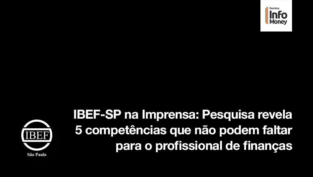 IBEF-SP na Imprensa: Pesquisa revela 5 competências que não podem faltar para o profissional de finanças