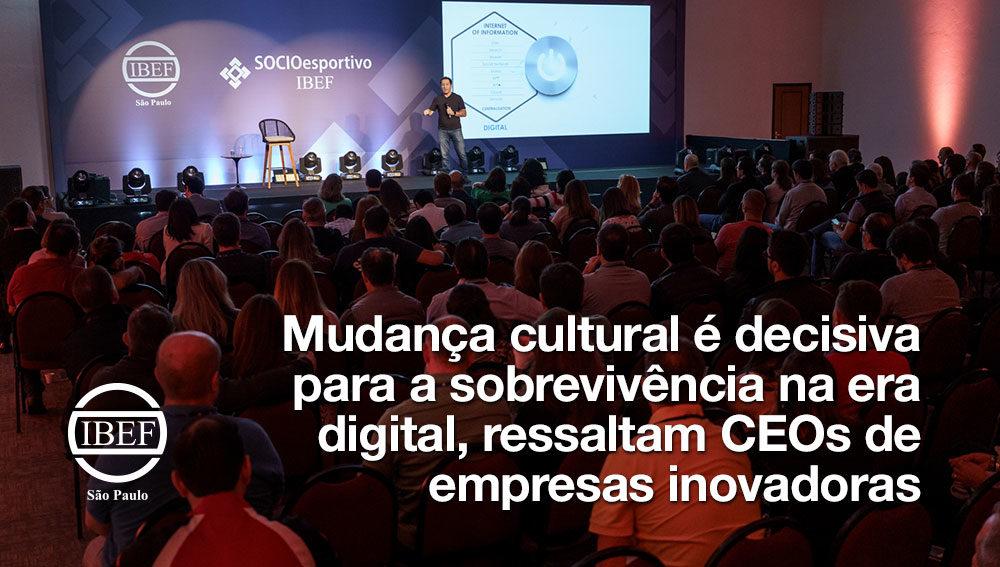 Mudança cultural é decisiva para a sobrevivência na era digital, ressaltam CEOs de empresas inovadoras