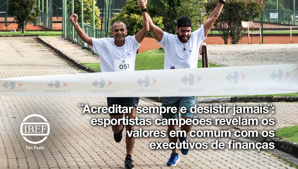 ¨Acreditar sempre e desistir jamais¨: esportistas campeões revelam os valores em comum com os executivos de finanças
