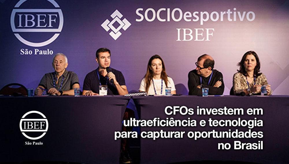 CFOs investem em ultraeficiência e tecnologia para capturar oportunidades no Brasil