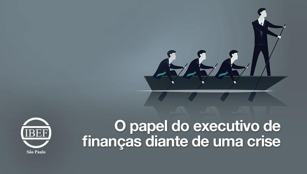 O papel do executivo de finanças diante de uma crise