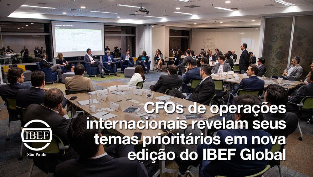 CFOs de operações internacionais revelam seus temas prioritários em nova edição do IBEF Global