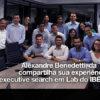 Alexandre Benedetti, da Talenses, compartilha sua experiência como executive search em Lab do IBEF Jovem